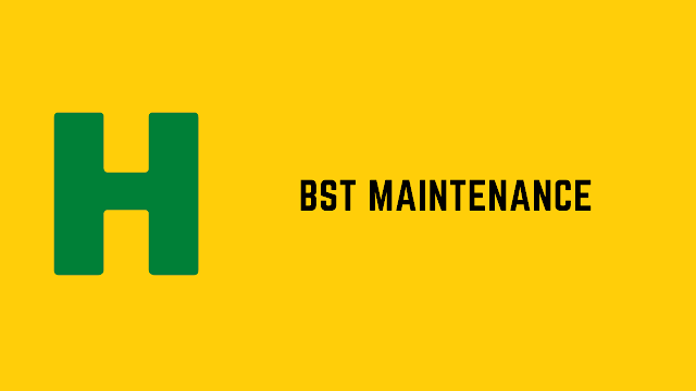 HackerRank BST maintenance problem solution