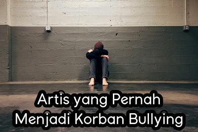 Artis yang Pernah Menjadi Korban Bullying.jpg