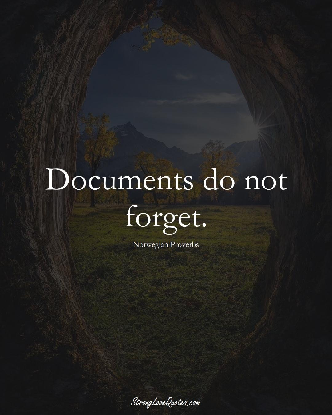 Documents do not forget. (Norwegian Sayings);  #EuropeanSayings