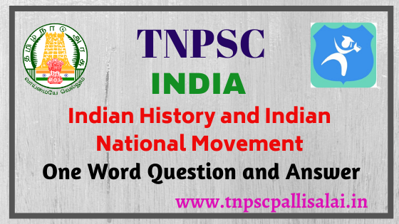 indian history and indian national movement one word question and answer for all competitive exams