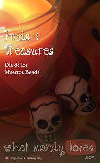 Finds & Treasures: Dia de los Muertos Beads via www.whatmandyloves.com