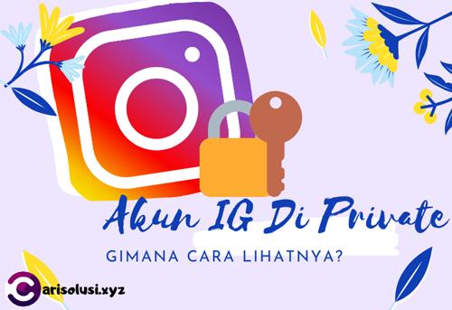 Melihat Akun Instagram Yang Di Private Tanpa Harus Follow