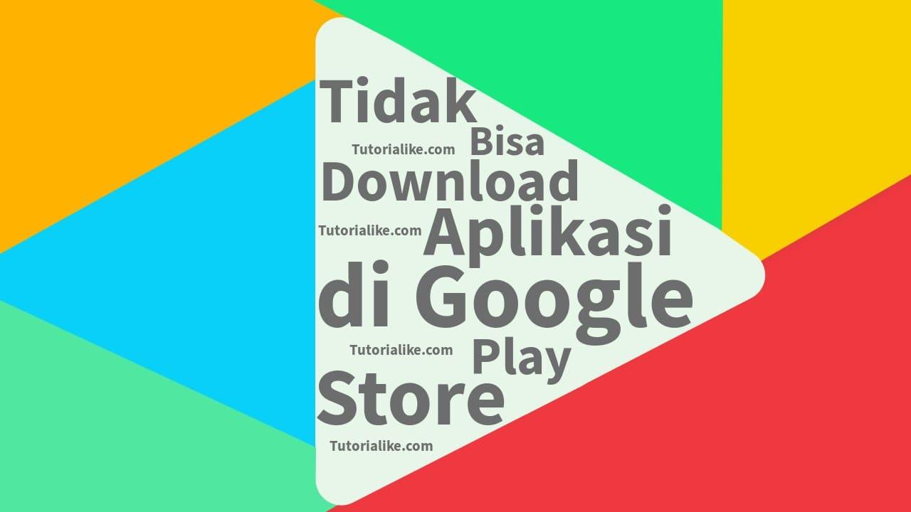 Tutorial Cara Mengatasi Tidak Bisa Download di Akun Google Playstore