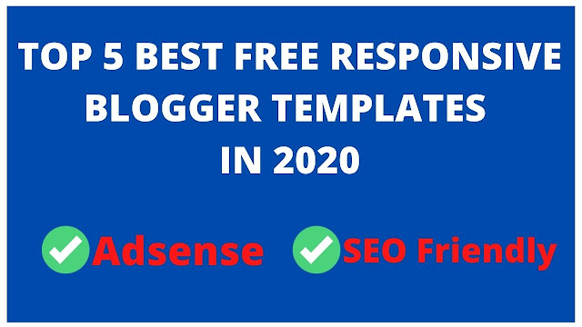 Top 5 Best Free Responsive Blogger Templates In 2020