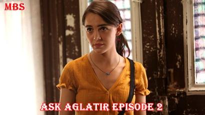 Episode 2 Aşk Ağlatır