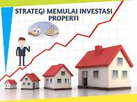 Strategi Memulai Investasi Properti