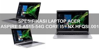 Spesifikasi Laptop ACER ASPIRE 5 A515-54G CORE I5 - NX.HFQSI.001