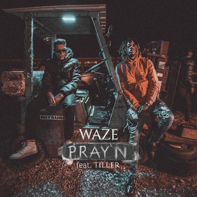 Waze feat Tiller - Pray'n