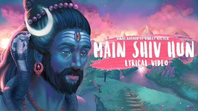 MAIN SHIV HUN LYRICS - VINAY KATOCH