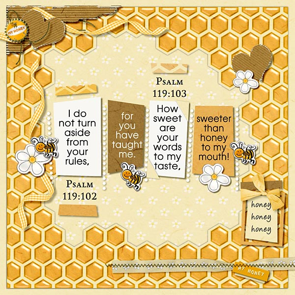 Sweeter Than Sweet: Layout For Today: Sweeter Than Honey To My Mouth