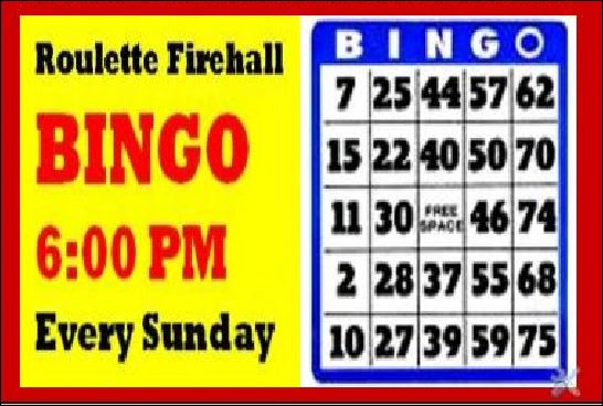 Every Sunday, Roulette Fire Hall Bingo
