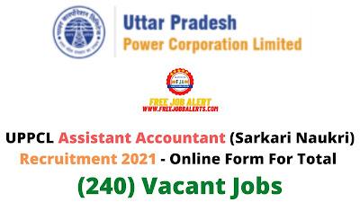 Free Job Alert: UPPCL Assistant Accountant (Sarkari Naukri) Recruitment 2021 - Online Form For Total (240) Vacant Jobs