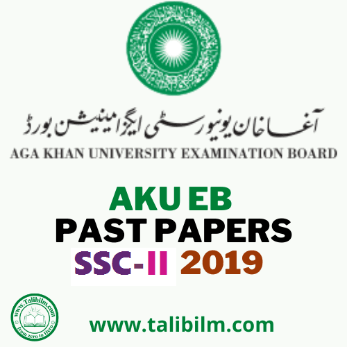 AKU-EB Solved Past papers SSC-II 2019