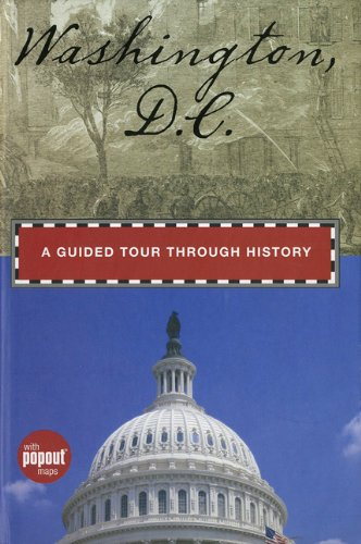 Washington, D.C. A Guided Tour through History (Timeline) by Randi Minetor