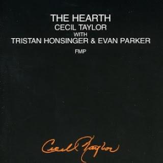 Cecil Taylor, Evan Parker, Tristan Honsinger, The Hearth