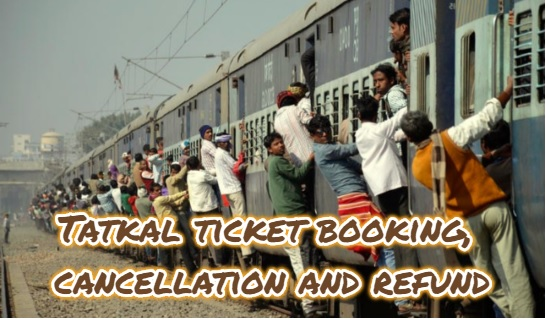 IRCTC tatkal booking rules 2020 - Timings, booking, charges and Cancellation rules