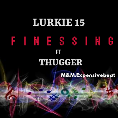 Finessing by Lurkie 15 ft Thugger tha King.