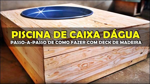 construção de piscina de caixa d'água com deck de madeira