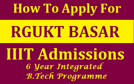 How to apply for RGUKT BASAR IIIT Admissions 2019 (6 Year Integrated B. Tech Program) How to apply for RGUKT BASAR IIIT Admissions 2019 (6 Year Integrated B. Tech Program) : Admissions to 6-year Integrated B.Tech Program-2019, RGUKT BASAR IIIT Admissions, RGUKT BASAR 6 Year Integrated B. Tech Program at RGUKT Basar (Telanhana State ) for the Academic Year 2019-20 Telangana Basara IIIT B.Tech Admission Notification released by rgukt.ac.in on April 25th ,2019. Download TS RGUKT Integrated B.Tech Admissions Online Apply Complete Details in Official Prospectus. Rajiv Gandhi University of Knowledge Technologies ( RGUKT) has released 6 year Integrated B. Tech Programme admission notification 2019-20 . Who are eligible and interested candidates can apply online from 29th April ,2019 to 24th May ,2019 . Telangana RGUKT IIIT B.Tech Admission more details, Telanagana IIIT Admissions 2019 online applicatiojn form , How to apply for BASARA IIIT Notification, TS RGUKT IIIT Online Apply Fees ,selection Process ,Eligibility criteria,last date, BASARA IIIT important dates @rgukt.ac.in/2019/04/how-to-apply-for-rgukt-basar-iiit-admissions-6-year-integrated-btech-program-admissions.rgukt.ac.in.html
