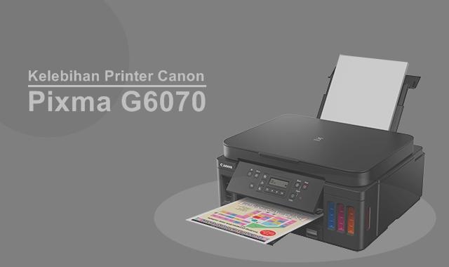 Kelebihan Printer Canon Pixma G6070