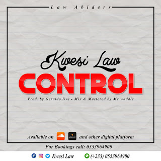 Kwesi-Law-Control-(Prod.-Gerald-Live, Mixed-by-Mc-Waddle)
