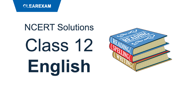 NCERT Solutions Class 12 English