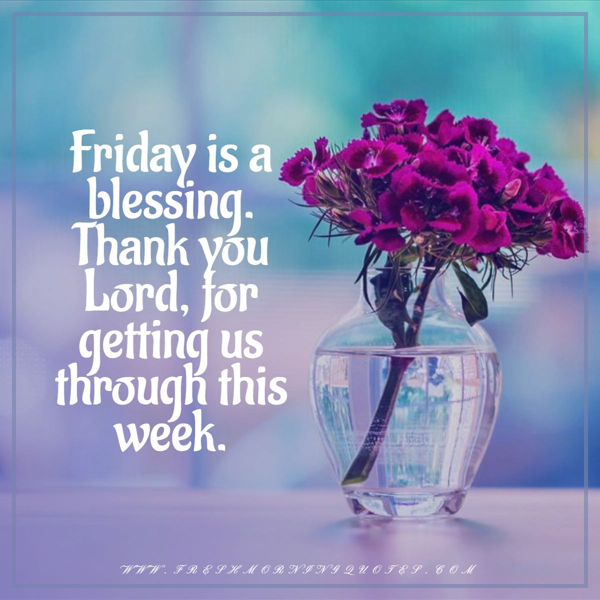 Friday is a blessing happy weekend quotes