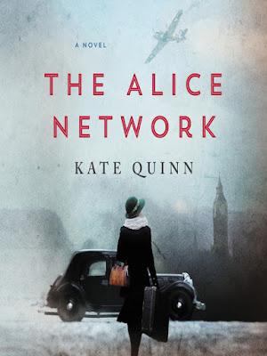 the alice network; kate quinn; historical fiction; world war 2 novel; ww2; world war two; novel about female spies; book review; world war one novel; ww1