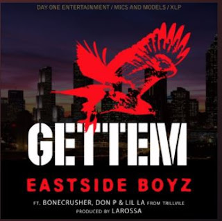 New Music: The Eastside Boyz - Gettem Featuring Bone Crusher,Don P and Lil LA from Trillville