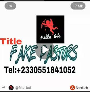Filla Gh - Fake Pastors
