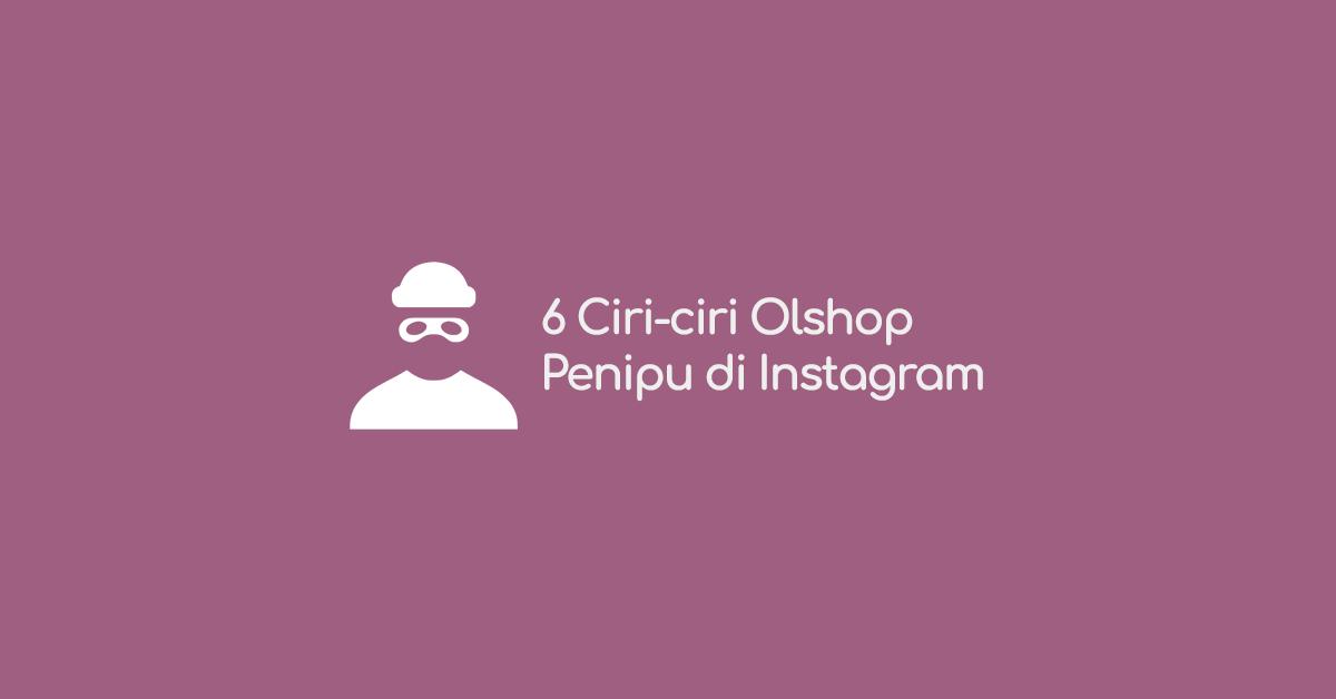 6 Ciri-ciri Penipu Online di Instagram