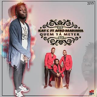 Kay C & Afro Madjaha - Quem Tá Meter