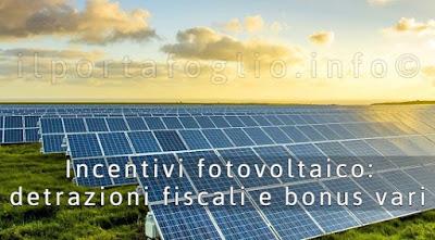 detrazioni fiscali incentivi fotovoltaico