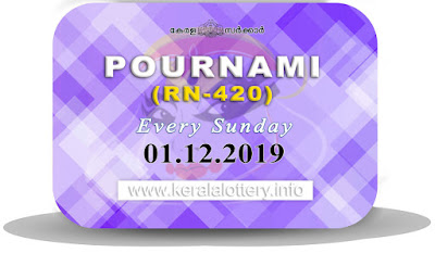"Keralalottery.info, ""kerala lottery result 1 12 2019 pournami RN 420"" 1st December 2019 Result, kerala lottery, kl result, yesterday lottery results, lotteries results, keralalotteries, kerala lottery, keralalotteryresult, kerala lottery result, kerala lottery result live, kerala lottery today, kerala lottery result today, kerala lottery results today, today kerala lottery result,1 12 2019, 1.12.2019, kerala lottery result 1-12-2019, pournami lottery results, kerala lottery result today pournami, pournami lottery result, kerala lottery result pournami today, kerala lottery pournami today result, pournami kerala lottery result, pournami lottery RN 420 results 1-12-2019, pournami lottery RN 420, live pournami lottery RN-420, pournami lottery, 01/12/2019 kerala lottery today result pournami, pournami lottery RN-420 1/12/2019, today pournami lottery result, pournami lottery today result, pournami lottery results today, today kerala lottery result pournami, kerala lottery results today pournami, pournami lottery today, today lottery result pournami, pournami lottery result today, kerala lottery result live, kerala lottery bumper result, kerala lottery result yesterday, kerala lottery result today, kerala online lottery results, kerala lottery draw, kerala lottery results, kerala state lottery today, kerala lottare, kerala lottery result, lottery today, kerala lottery today draw result"