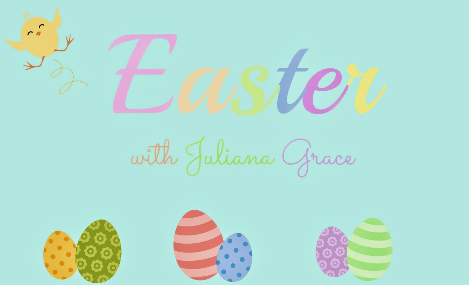 Easter With Juliana Grace