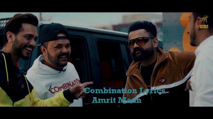 Combination Lyrics -  Amrit Maan | Music Lyrics Villa