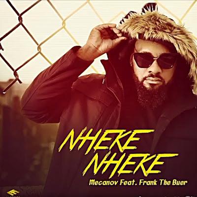 Mecanov  - Nheke Nheke (feat. Frank The Buer) 2020 | Download Mp3