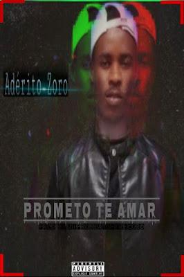 Adérito Zoro - Prometo te Amar (Prod. Família Records) 2020   Download Mp3