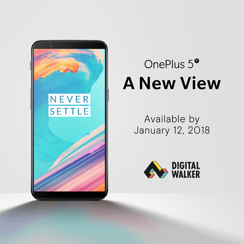 More OnePlus 5T units will be available at Digital Walker starting January 12!
