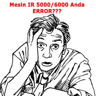 Kode Error Mesin Cannon IR 5000 IR 6000 serta Solusinya