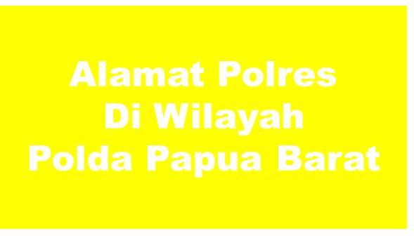 Alamat Lengkap Polres Di Wilayah Polda Papua Barat