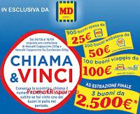 Logo MD ''Chiama e Vinci'': 1100 buoni spesa, 100 buoni viaggio e buoni spesa da 2.500€ : anticipazione