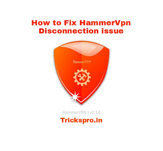 How to fix Hammer Vpn Disconnection problem