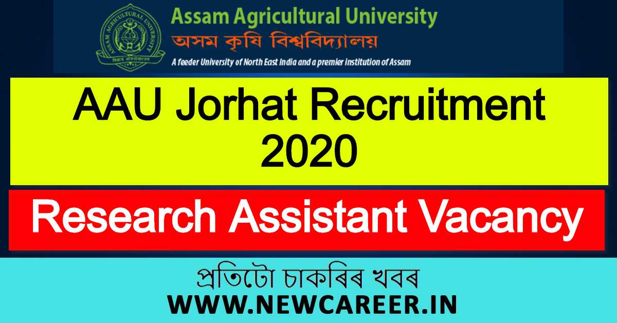 AAU Jorhat Recruitment 2020 : Apply For Research Assistant Vacancy