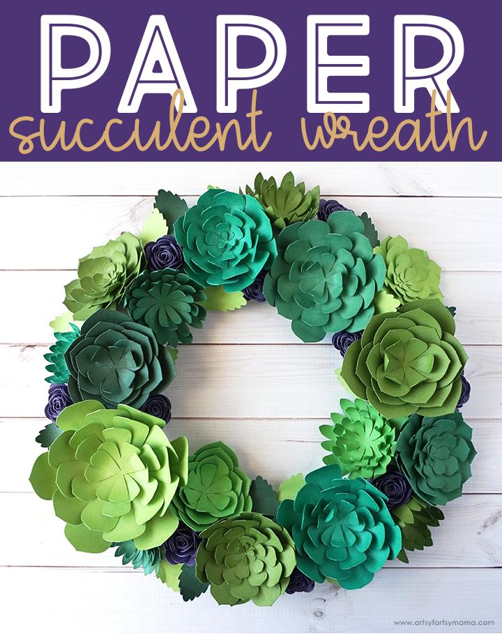 Paper Succulent Wreath Artsy Fartsy Mama