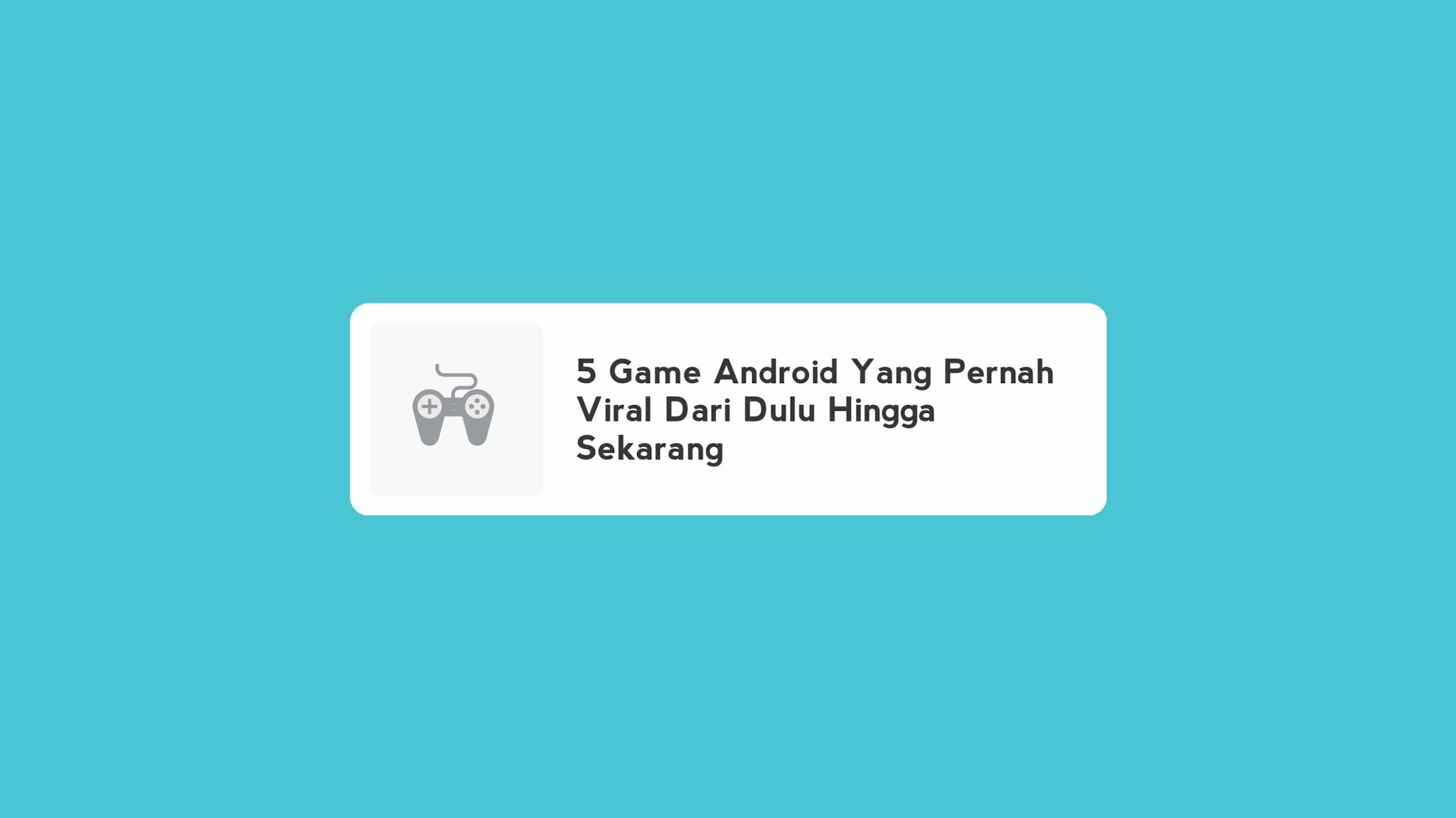 5 Game Android Yang Pernah Viral Dari Dulu Hingga Sekarang