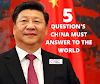 5 Question's China Must Answer To The World