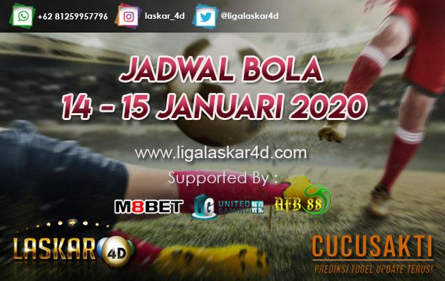 JADWAL BOLA JITU TANGGAL 14 – 15 JANUARI 2020