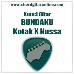 Chord Bundaku Kotak X Nussa