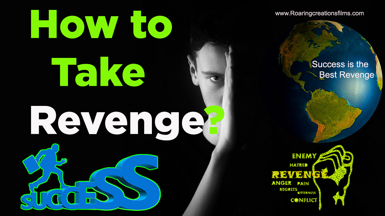 How to Take Revenge? Success is the Best Revenge - Motivational Article in English